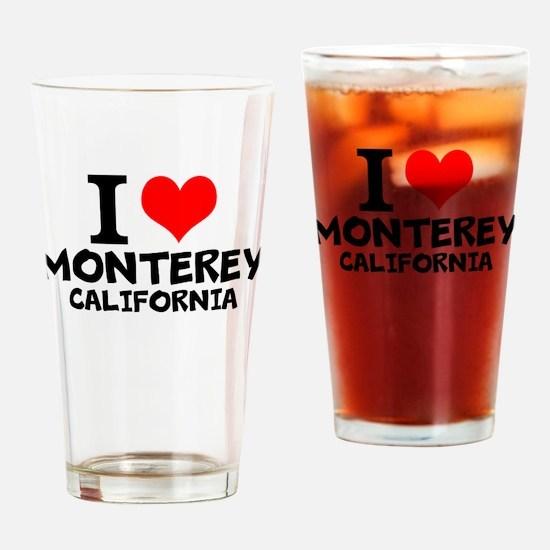 I Love Monterey, California Drinking Glass