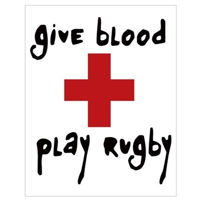 Give Blood, Play Rugby Wall Art Poster