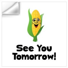 See You Tomorrow Corn Wall Art Wall Decal