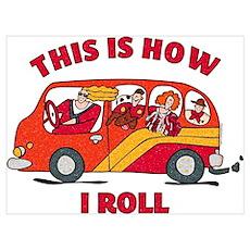 How I Roll Mom Minivan Wall Art Poster