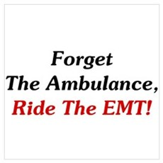 Ride The EMT! Wall Art Poster