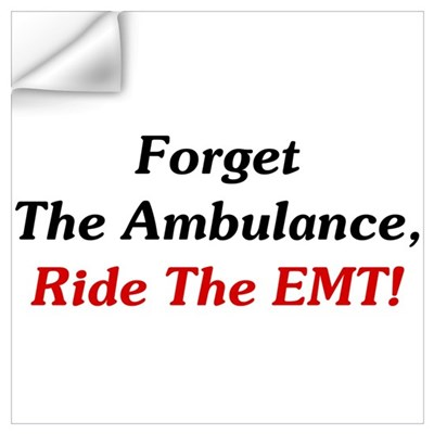 Ride The EMT! Wall Art Wall Decal