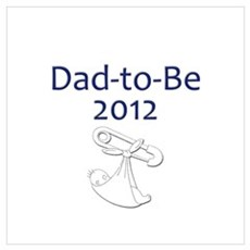 Dad-to-Be 2012 Wall Art Poster