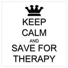 Keep Calm and Therapy Wall Art Poster