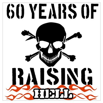 60 years of raising hell Wall Art Poster