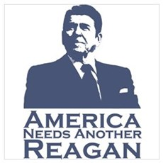 America Needs Another Reagan Wall Art Poster