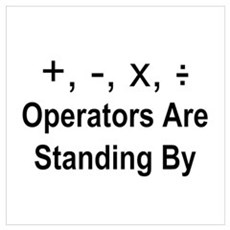 Operators Are Standing By Wall Art Poster