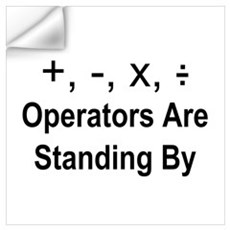 Operators Are Standing By Wall Art Wall Decal