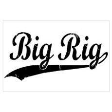 BIG RIG! Wall Art Poster