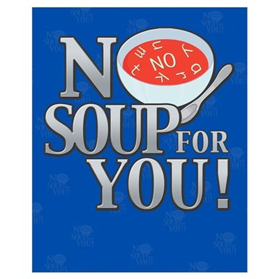 No Soup For You Wall Art Framed Print