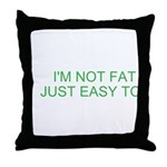 not fat Throw Pillow