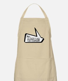 Yes I'm Starring At Your Titt Apron