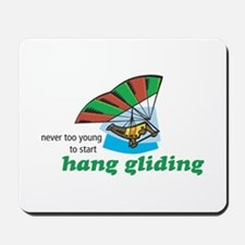 Never Too Young to Start Hang Gliding Mousepad