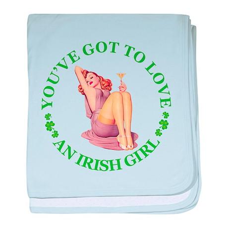 You've Got To Love an Irish Girl baby blanket