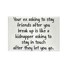 Your Ex Asking To Be Friends Rectangle Magnet