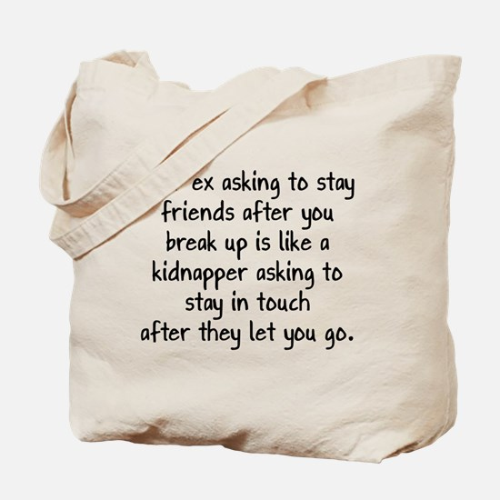Your Ex Asking To Be Friends Tote Bag