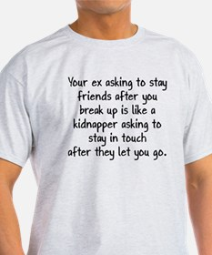 Your Ex Asking To Be Friends T-Shirt