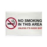 No smoking unless good shit Magnets