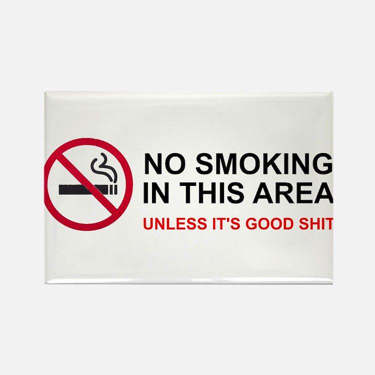 No Smoking Unless Good Shit Rectangle Magnet