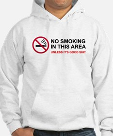 No Smoking Unless Good Shit Hoodie