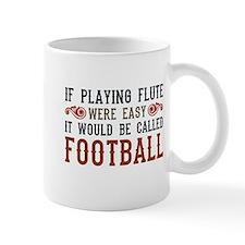 If Playing Flute Were Easy Mug