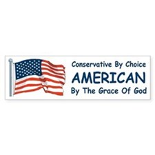 Conservative By Choice Bumper Sticker