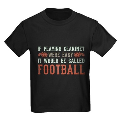 If Playing Clarinet Were Easy Kids Dark T-Shirt