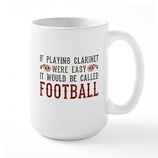 If Playing Clarinet Were Easy Mug