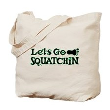 Let's Go Squatchin Tote Bag