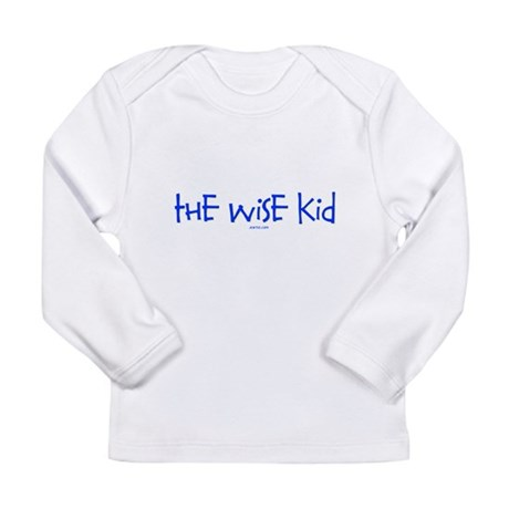 The Wise Kid Long Sleeve Infant T-Shirt