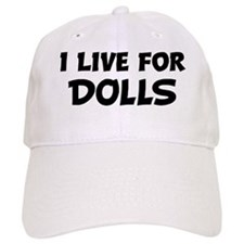 Live For DOLLS Baseball Cap