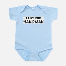 Live For HANGMAN Infant Creeper