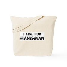 Live For HANGMAN Tote Bag
