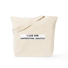 Live For HANDWRITING ANALYSIS Tote Bag