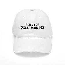 Live For DOLL MAKING Baseball Cap