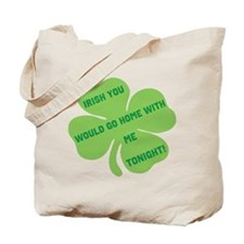 Irish you would go home with Tote Bag