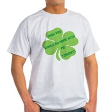 Irish you would go home with T-Shirt