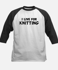 Live For KNITTING Tee