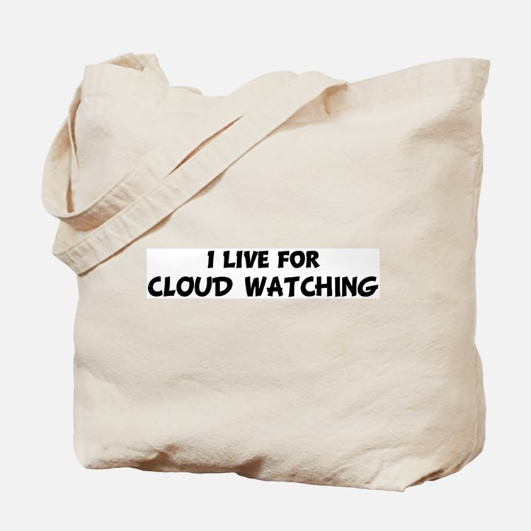 Live For CLOUD WATCHING Tote Bag