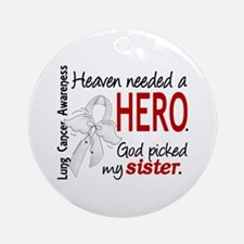 Heaven Needed a Hero Lung Cancer Ornament (Round)