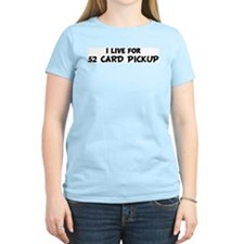 Live For 52 CARD PICKUP Women's Pink T-Shirt