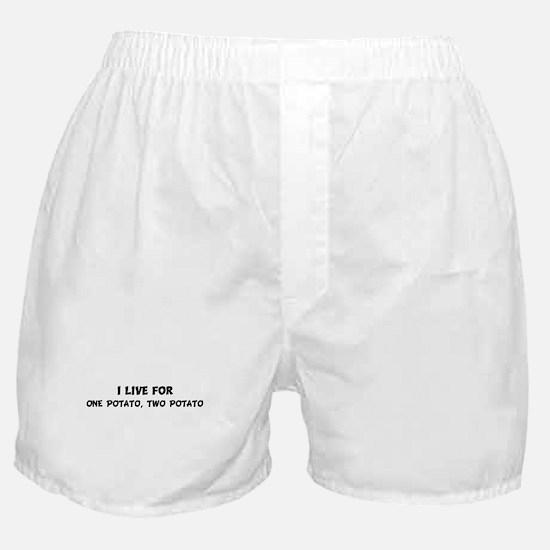Live For ONE POTATO, TWO POTA Boxer Shorts
