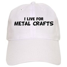 Live For METAL CRAFTS Baseball Cap