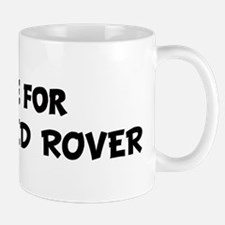 Live For ROVER RED ROVER Mug
