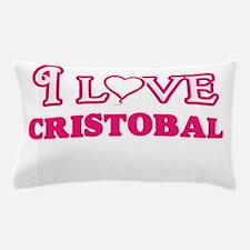 I Love Cristobal Pillow Case