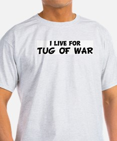 Live For TUG OF WAR Ash Grey T-Shirt