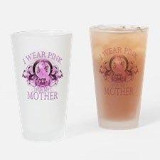 I Wear Pink for my Mother (fl Drinking Glass