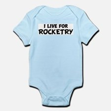 Live For ROCKETRY Infant Creeper