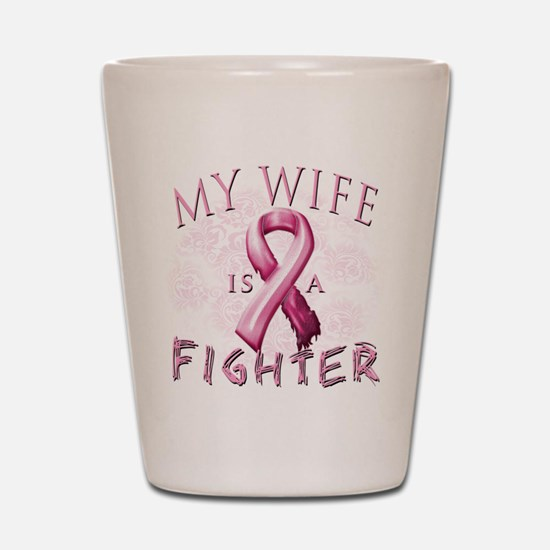 My Wife Is A Fighter Shot Glass