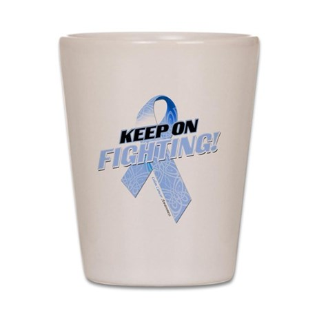 Keep on Fighting! Shot Glass